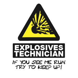Explosives Technician - If you see me running, try to keep up funny t-shirt