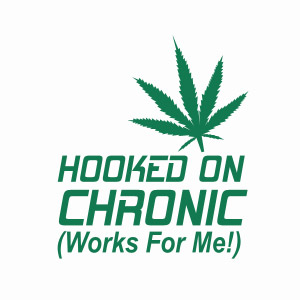 Hooked on Chronic works for me