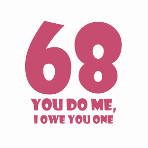 68 - you do me i owe you 1 funny 69 sex t-shirt