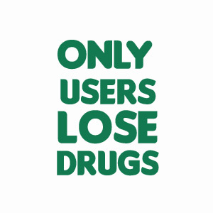 Only users lose drugs, funny weed t-shirt