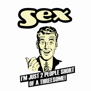 Sex, Just 2 people short of a threesome t-shirt