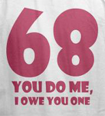 Sexy t-shirts -- 68 do me i owe you one 69 sex t-shirt