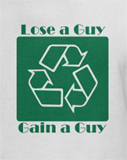 Funny t-shirts for women -- Recycle boys - Lose a guy gain a guy