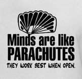 Weed t-shirts -- Minds are like parachutes they work best when open