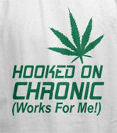 Hooked on chronic, funny weed t-shirt