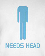 Needs head funny blowjob t-shirt
