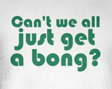 Weed t-shirts -- Can't we all just get a bong funny pot smoking t-shirt